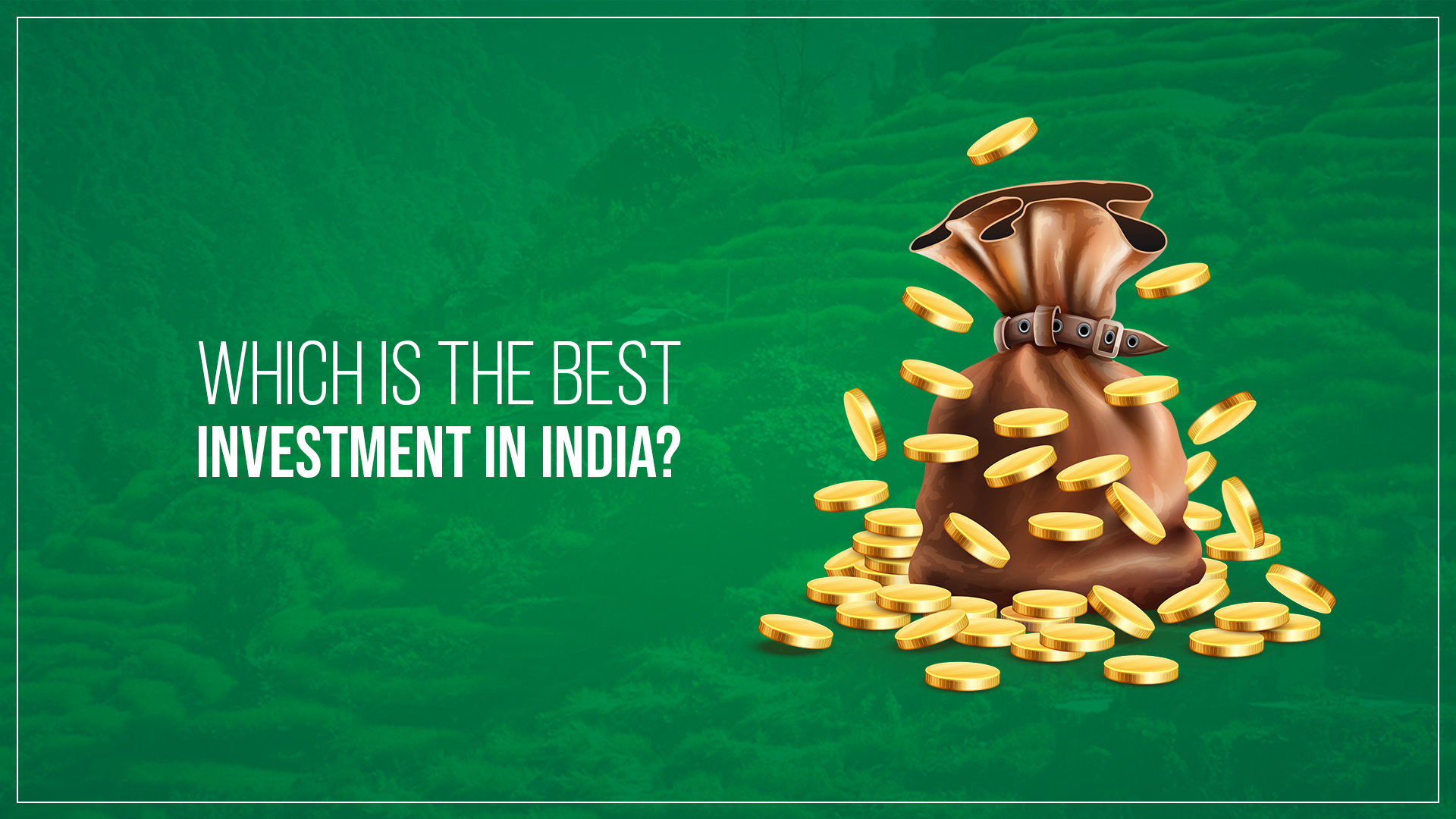 Which is the Best Investment in India?
