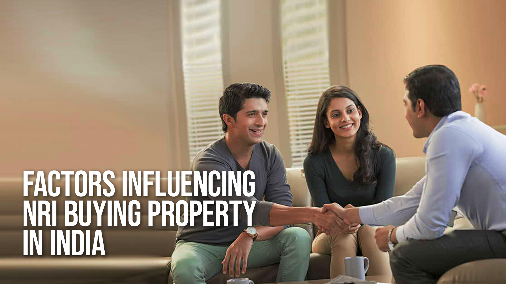 Factors Influencing NRI buying property in India  & NRI investment in India Rules