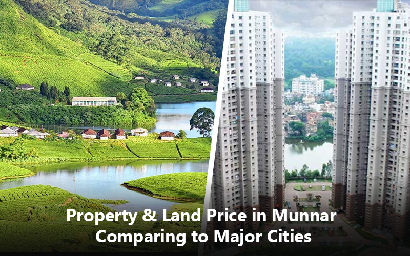 Property & Land Price in Munnar Comparing to Major Cities
