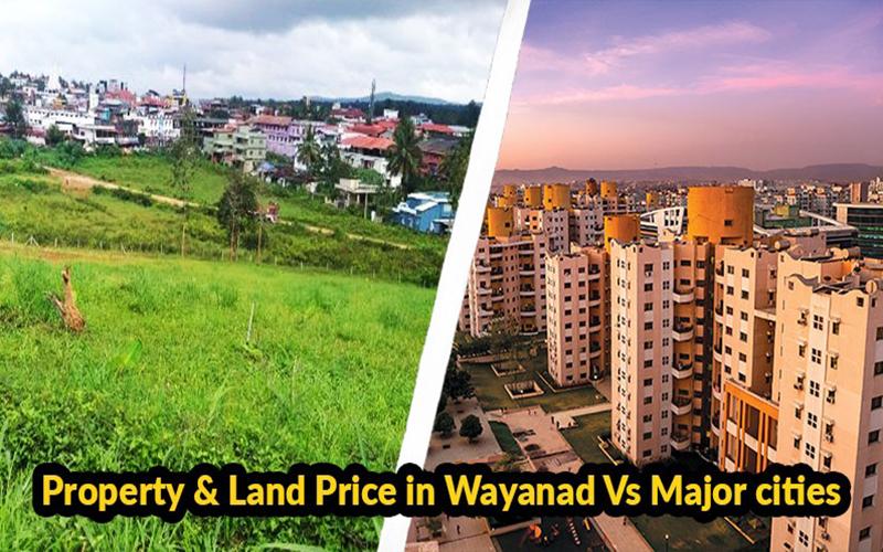 Property & Land Price in Wayanad Vs Major Cities
