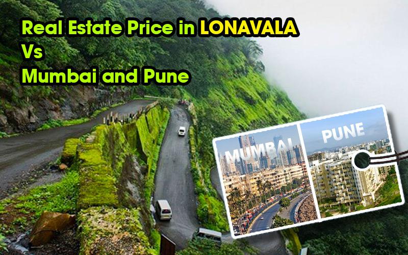 Real Estate Price in Lonavala Vs Mumbai and Pune