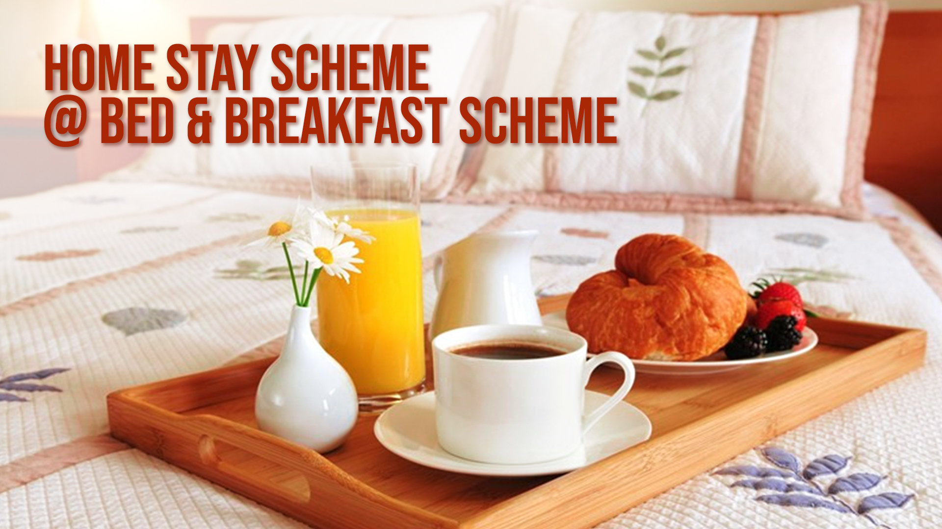 Home Stay Scheme @ Bed & Breakfast scheme A Novel Approach in Hospitality