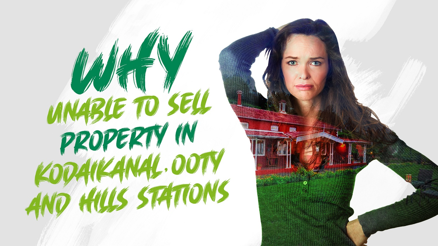 Why Unable to sell Property in Kodaikanal, Ooty and Hills Stations?