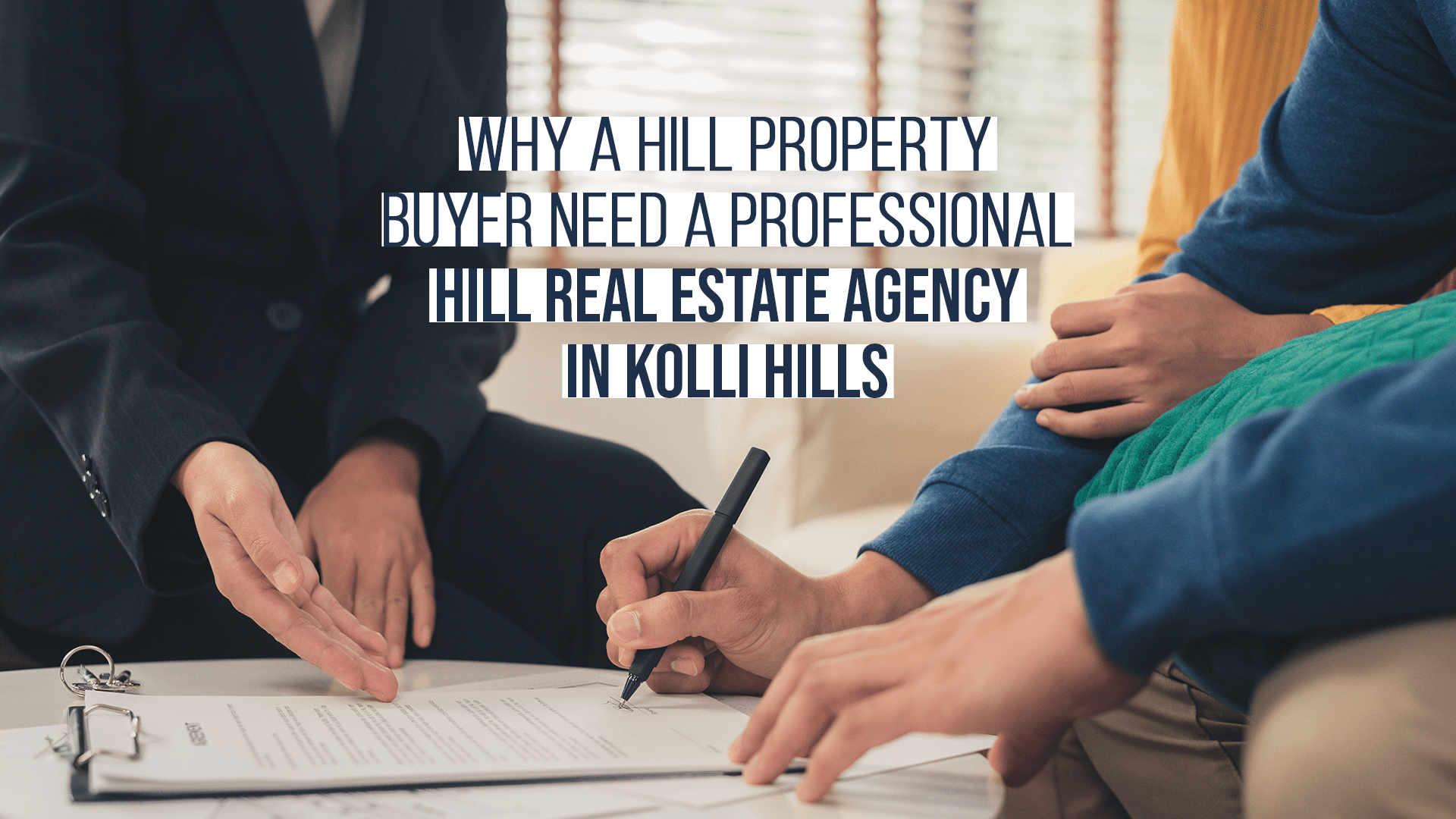 Why a Property Buyer need A  Professional Hill Real Estate Agency in Kolli Hills?