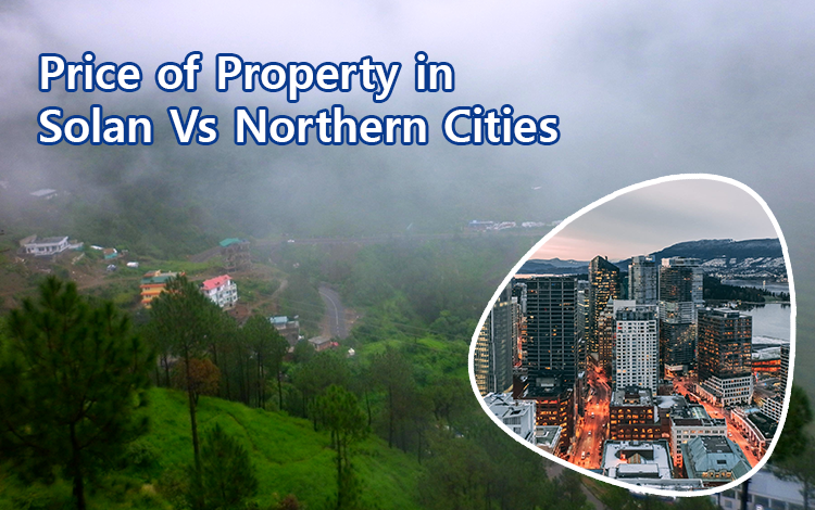 Price of Property in Solan Vs Northern Cities
