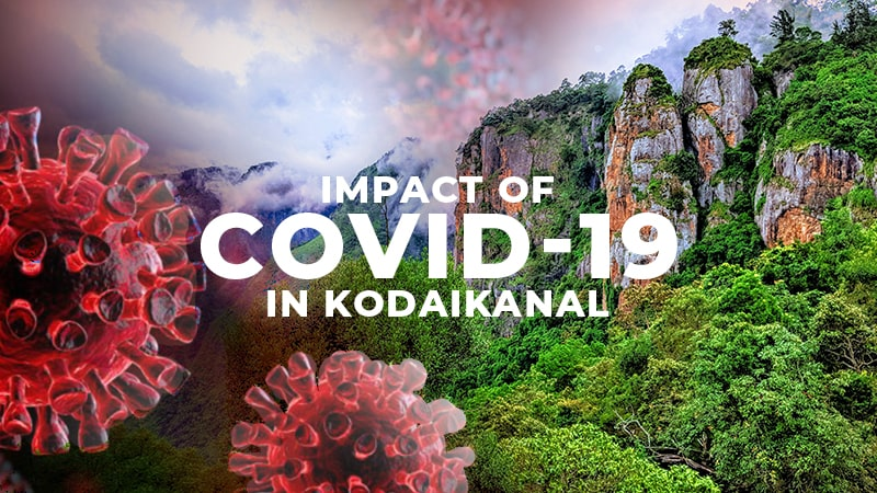 Impact of COVID-19 in Kodaikanal Hills