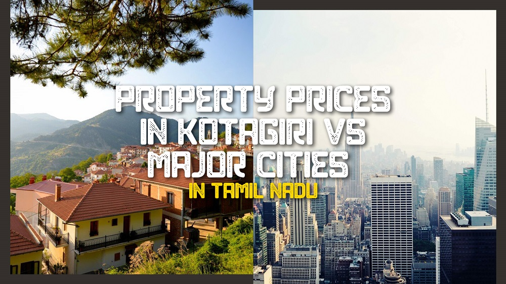 Property Rates in Kotagiri vs. Major Cities in TamilNadu