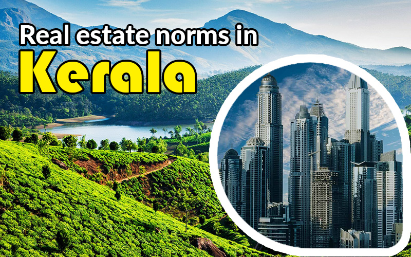 Real Estate Norms in Kerala & its Hill Station