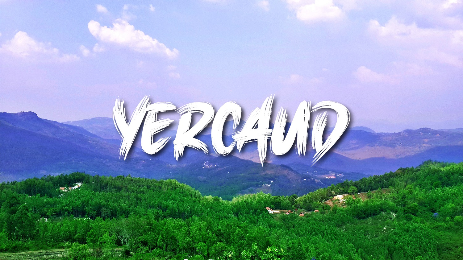 Yercaud - A Chill Station known for Education!