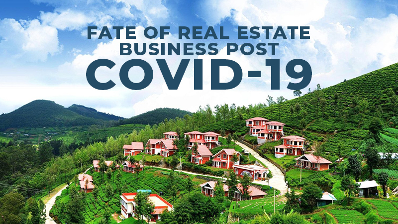 Fate of Real Estate Business Post COVID19