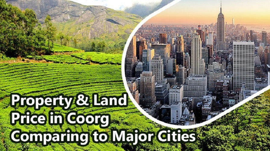 Property & Land Price in Coorg Comparing to Major Cities