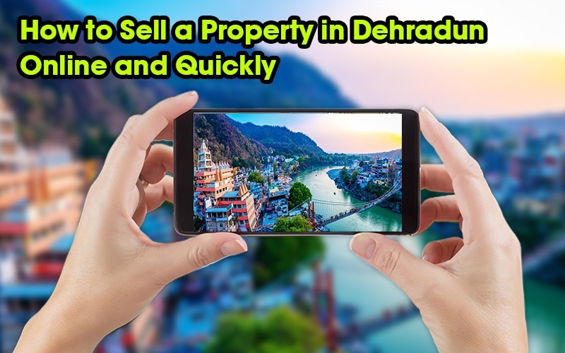 How to Sell a Property in Uttarakhand Online & Quickly