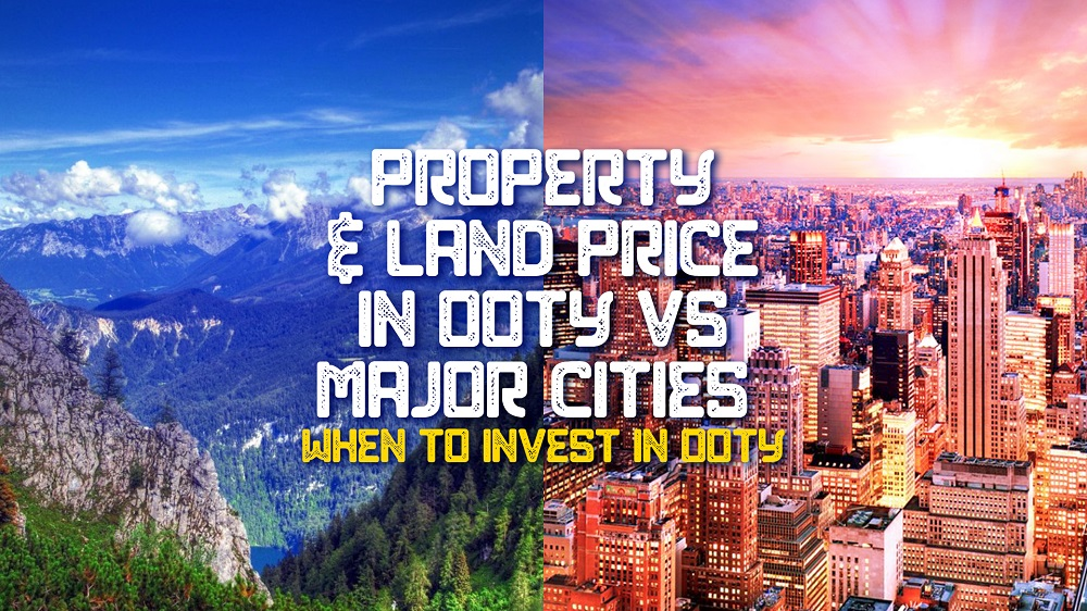 Property & Land Price in Ooty Vs Major cities  When to invest in Ooty