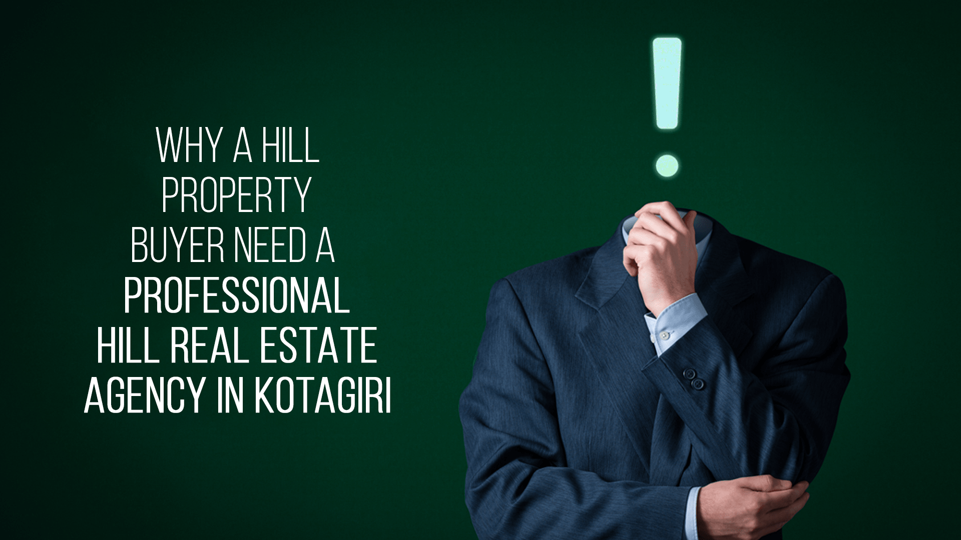 Why a Property Buyer need A  Professional Hill Real Estate Agency in Kotagiri?