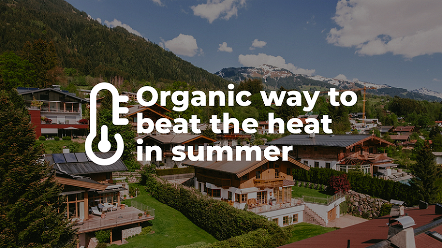 Organic way to beat the heat in summer Secret of a second home at hill